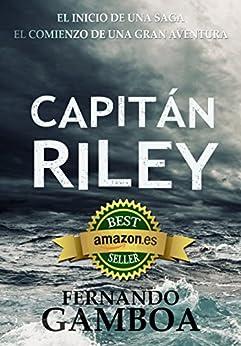 CAPITÁN RILEY: Premio Eriginal Books: Mejor Novela de Aventura. (Las aventuras del capitán Riley nº 1) de [Fernando Gamboa]