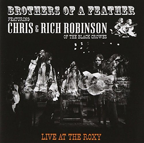 Brothers Of A Feather Live At The Roxy
