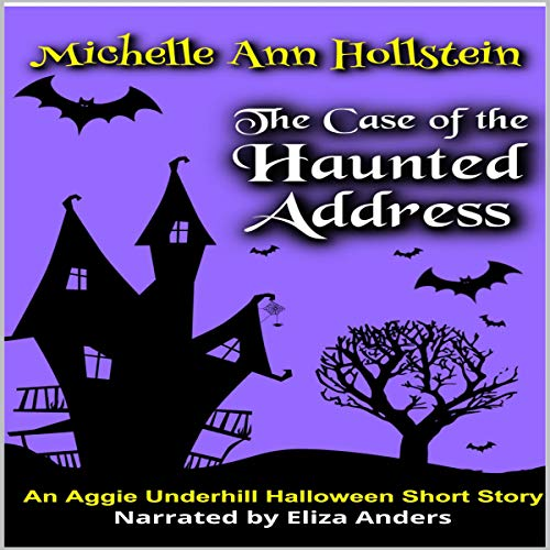 The Case of the Haunted Address     An Aggie Underhill Halloween Short Story (An Aggie Underhill Mystery, Book 9)              By:                                                                                                                                 Michelle Ann Hollstein                               Narrated by:                                                                                                                                 Eliza Anders                      Length: 54 mins     34 ratings     Overall 4.3