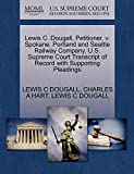 Lewis C. Dougall, Petitioner, v. Spokane, Portland and Seattle Railway Company. U.S. Supreme Court Transcript of Record with Supporting Pleadings