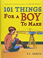 101 Things for a Boy to Make (101 Things to Make)