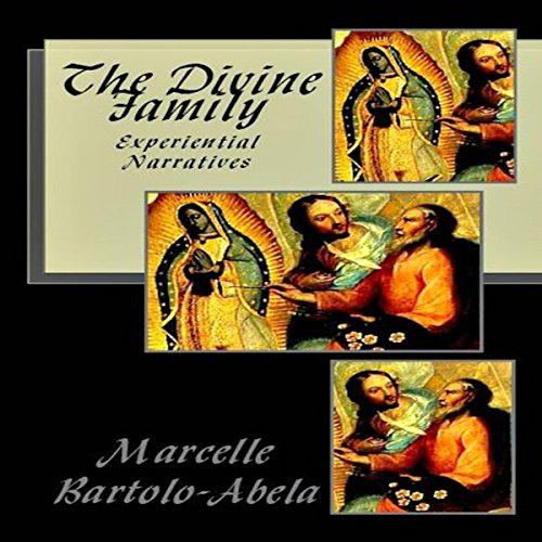 The Divine Family: Experiential Narratives audiobook cover art