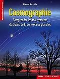 Cosmographie - Comprendre les mouvements du Soleil, de la Lune et des planètes