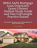 Image of NMLS SAFE Mortgage Loan Originator Exam Content Outline Study Guide and Two Full Length Practice Exams: 250 Practice Questions and Full Breakdown of Every Outline Topic