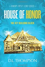 House of Honor: The Key Building Block (Kingdom Family Legacy)