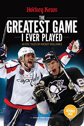 The Greatest Game I Ever Played: 40 Epic Tales of Hockey Brilliance