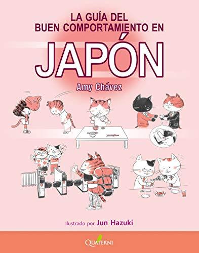La Guía del Buen Comportamiento en JAPÓN (QUATERNI ILUSTRADOS)