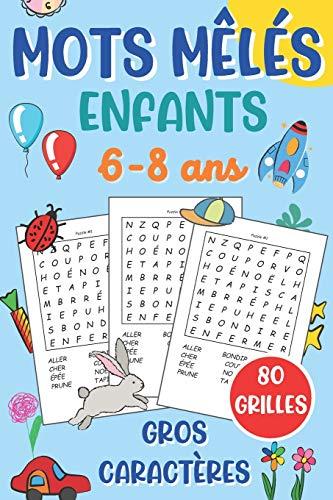 mots mêlés enfants: de 6 à 8 ans | jeu de 80 grilles avec solutions | + 900 mots cachés | gros caractères | idée de cadeau fille et garçon | format 15 x 22 cm