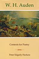 W.H. Auden: Contexts for Poetry