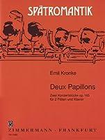 Deux Papillons: Zwei Konzertstuecke op. 165 fuer 2 Floeten und Klavier