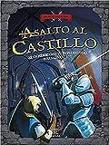 Asalto al castillo: ¡Sé un héroe! Crea tu propia aventura para salvar al rey (Misión Historia)