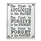 'The First To Apologize-Forgive-Forget is the...