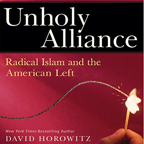 Unholy Alliance: Radical Islam and the American Left audiobook cover art