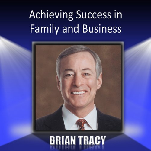 Achieving Success in Family and Business audiobook cover art