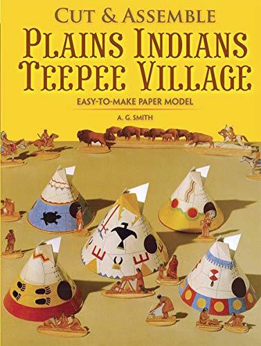 Cut & Assemble Plains Indians Teepee Village (Dover Children