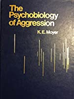 Psychobiology of Aggression