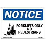 OSHA Notice Sign - Forklifts Only No Pedestrians Sign with Symbol | Choose from: Aluminum, Rigid Plastic or Vinyl Label Decal | Protect Your Business, Construction Site |  Made in The USA