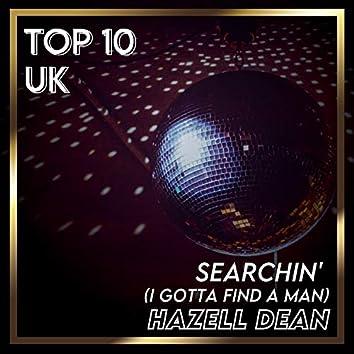 Searchin' (I Gotta Find a Man) (UK Chart Top 40 - No. 6)