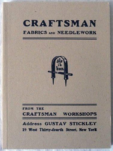 Craftsman Fabrics and Needlework from the Craftsman Workshops of Gustav Stickley