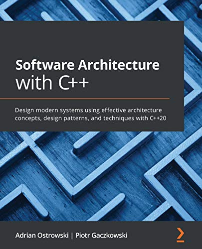 Software Architecture with C++: Design modern systems using effective architecture concepts, design patterns, and techniques with C++20 (English Edition)