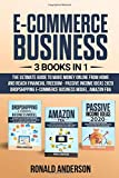 E-Commerce Business: 3 Books in 1:The Ultimate Guide to Make