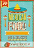 Mexican Cooking: Hot & Delicious (Something Else Publishing eCookbooks) (English Edition)...