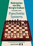 Kotronias On The King's Indian: Fianchetto Systems (volume 1)-Kotronias, Vassilios