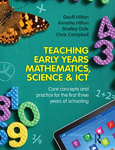 Teaching Early Years Mathematics, Science and ICT: Core concepts and practice for the first three years of schooling (English Edition)