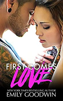 First Comes Love (Love & Marriage) by [Emily Goodwin]