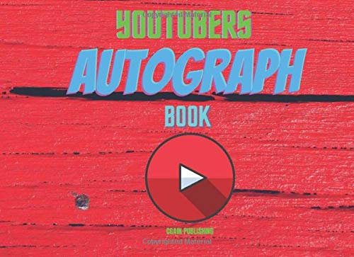 Youtubers Autograph Book: Collecting Collection Famous People Celebrities Influencers the Stars Memories for Children for Adults - 150 pages 8.25 x 6