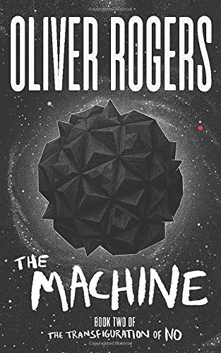 The Machine (The Transfiguration of No - Book 2): A...