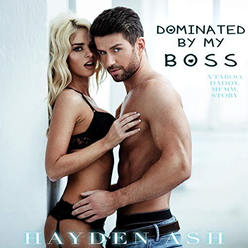 Dominated by My Boss: A Taboo, Daddy, MFMM Story Titelbild