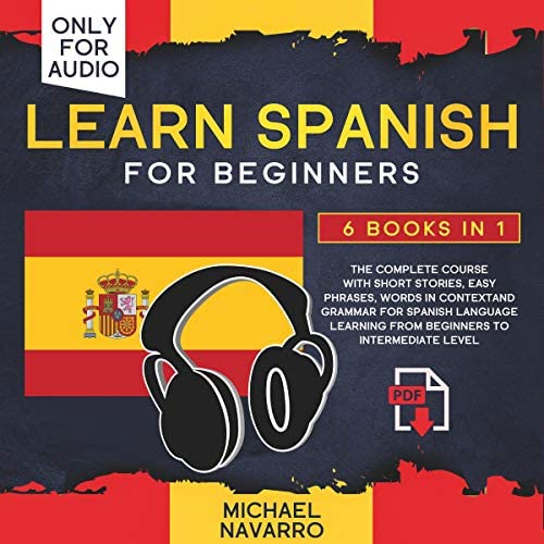 Learn Spanish for Beginners 6 Books in 1 The Complete Course with Short Stories Easy Phrases product image