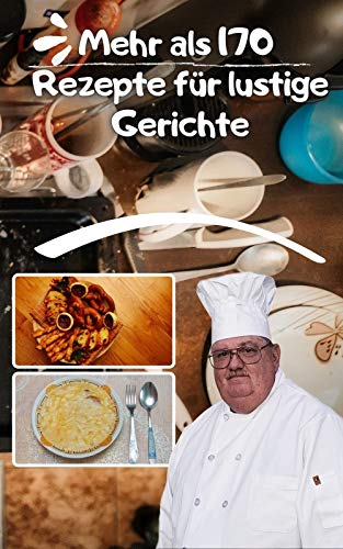 Mehr als 170 Rezepte für lustige Gerichte: Abendessen, Ideen, Party und Mahlzeiten