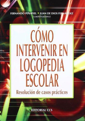 Cómo Intervenir En Logopedia Escolar: Resolución de casos prácticos: 18 (Campus)