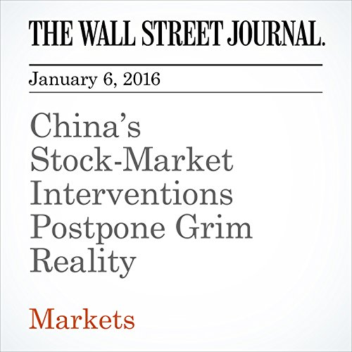China's Stock-Market Interventions Postpone Grim Reality audiobook cover art