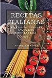 RECETAS ITALIANAS 2021 (ITALIAN COOKBOOK 2021 SPANISH EDITION): RECETAS FÁCILES PARA COMER BIEN TODOS LOS DÍAS