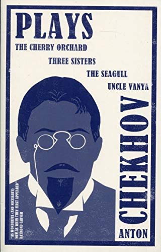Plays: The Cherry Orchard, Three Sisters, the Seagull and Uncle Vanya (Evergreens)