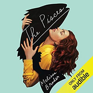 The Pisces                   By:                                                                                                                                 Melissa Broder                               Narrated by:                                                                                                                                 Isabella Inchbald                      Length: 7 hrs and 45 mins     33 ratings     Overall 3.5