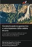 Caratterizzazione geotecnica e valorizzazione delle sabbie di cava: Il caso dell'alterazione della sabbia dei massicci granitici della cava artigianale di sabbia del Nepenet (Bafoussam, Camerun)