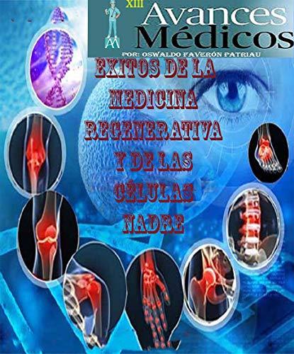 Éxitos de la Medicina Regenerativa y de las Células Madre: Cuando lo imposible es realidad...