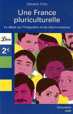 Une France pluriculturelle : Le débat sur l'intégration et les discriminations
