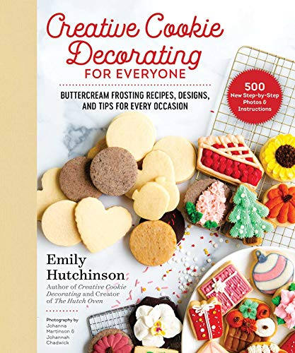 Compare Textbook Prices for Creative Cookie Decorating for Everyone: Buttercream Frosting Recipes, Designs, and Tips for Every Occasion  ISBN 9781680997194 by Hutchinson, Emily,Chadwick, Johannah,Martinson, Johanna