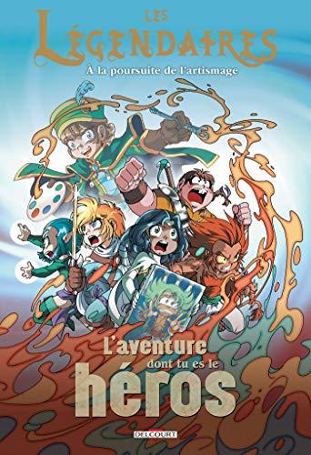 Légendaires - L'aventure dont tu es le héros T01
