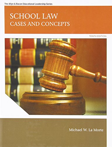 Compare Textbook Prices for School Law: Cases and Concepts Allyn & Bacon Educational Leadership 10 Edition ISBN 9780137072477 by LaMorte, Michael