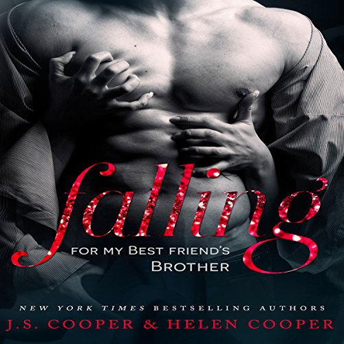 Falling for My Best Friend's Brother                   By:                                                                                                                                 J. S. Cooper,                                                                                        Helen Cooper                               Narrated by:                                                                                                                                 C. J. Bloom                      Length: 5 hrs and 40 mins     184 ratings     Overall 4.1