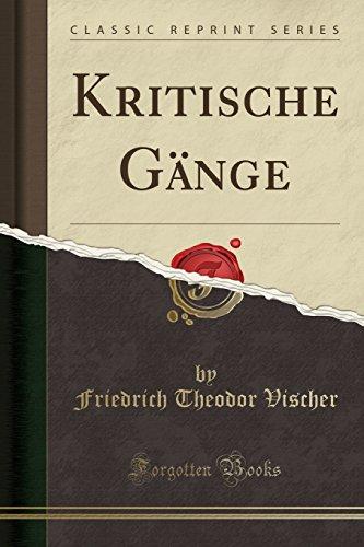 Kritische Gänge (Classic Reprint)
