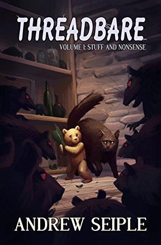 Threadbare Volume 1: Stuff and Nonsense