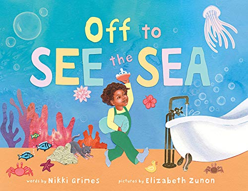 Off to See the Sea [Nikki Grimes, Elizabeth Zunon] तक