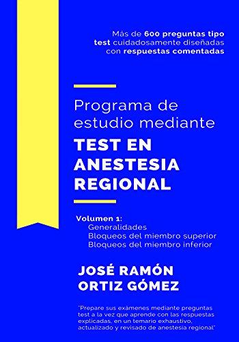 Programa de estudio mediante test en anestesia regional: Volumen 1: generalidades, bloqueos del miembro superior y bloqueos del miembro inferior